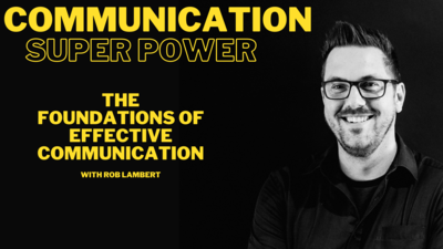 Communication Super power - The Foundations of Effective Communication