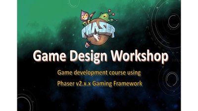 Phaser Game Design Workshop Course