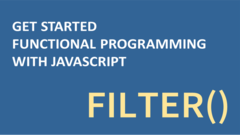 Get Started Functional Programming with JavaScript - filter()