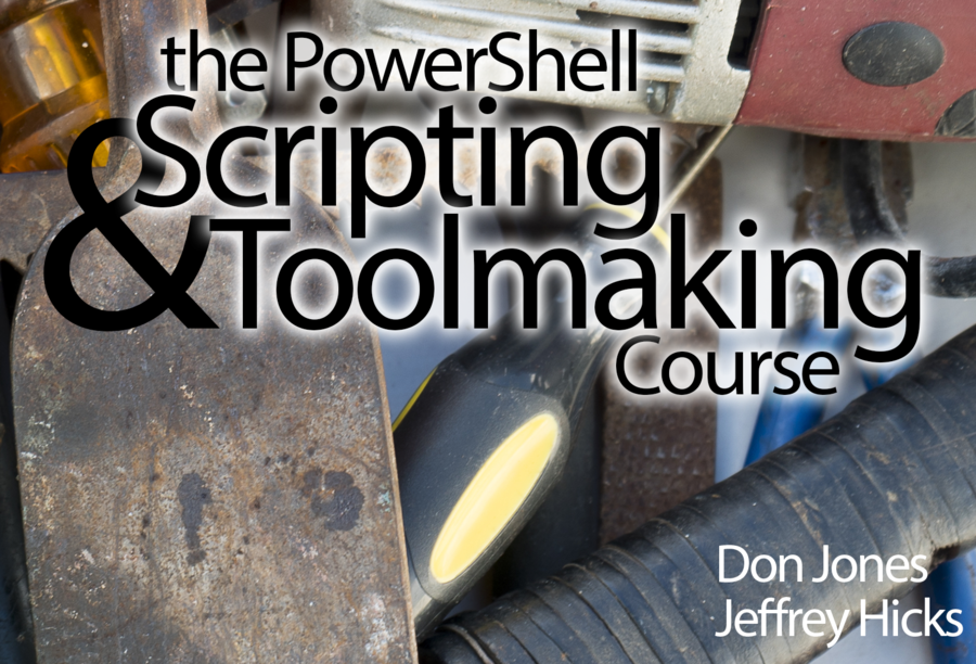 The PowerShell Scripting and Toolmaking Course