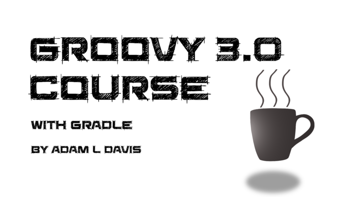 Groovy 3.0 Course