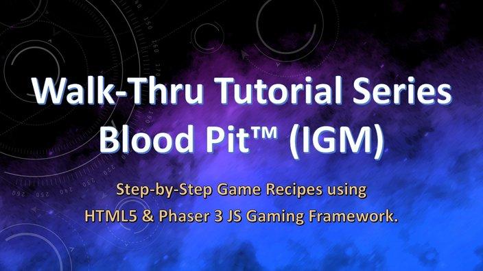 """""""Walk-Thru Tutorial Series"""" - Blood Pit™ (IGM)"""