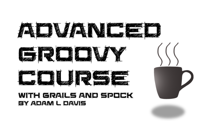 Advanced Groovy Course