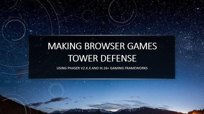 Making Browser Games Tower Defense